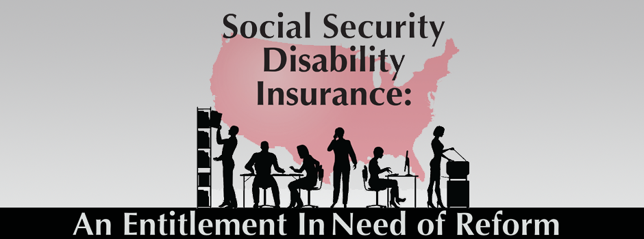 SSDI An Entitlement in Need of Reform